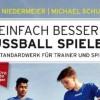 Buch inkl. Praxis-DVD: EINFACH BESSER FUSSBALL SPIELEN